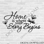 Home story begins Design Vector Artwork SVG Silhouette File, Clipart Quote, Stencil Painting, Gift for her, Life Home Saying Typography - lasting-expressions-vinyl