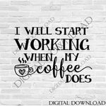 Start working when my coffee does Words Quote Vector Digital Download, SVG AI PDF Design, Printable typography art, Tshirt Design Silhouette - lasting-expressions-vinyl