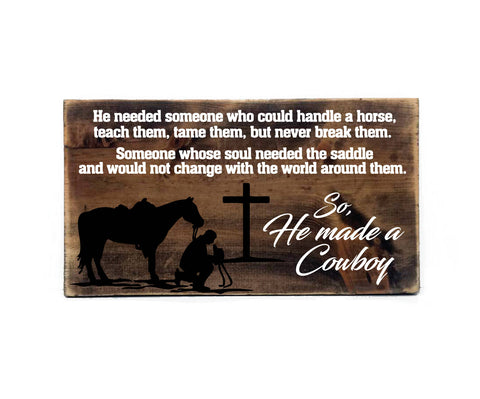 Cowboy Cross Wooden Sign, Cowboy Horses Quote Sign, Grandpa Memorial Funeral Gift after Loss, Made a Cowboy Saying, Rustic Wood Home Decor - lasting-expressions-vinyl