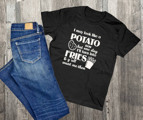 Funny Shirt with Saying, May look like a potato fries, y'all want me then, Custom Tank tops, Friends Gift for Girlfriend, Custom Shirts - lasting-expressions-vinyl