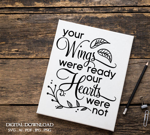 Memorial Quote, wings and hearts, Wings were ready, Saying Clipart, SVG Vector Artwork, SVG Quote, Silhouette stencil, Cricut cutting file - lasting-expressions-vinyl