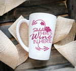 Wine Quote coffee mug, Shhh There's wine in here - lasting-expressions-vinyl