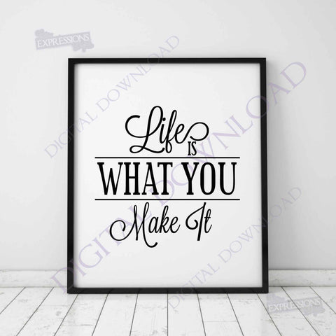 Life Quote, What you make it, SVG Design Vector Download,Typography Art Print, Clipart Quote Sign, Motivational Poster, Silhouette Stencil - lasting-expressions-vinyl