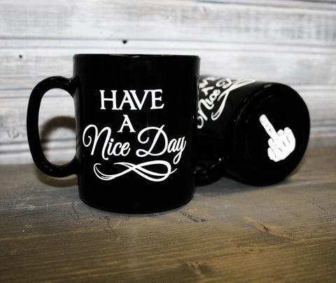 Have a nice day, Middle Finger Coffee Cup Quote - lasting-expressions-vinyl