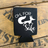 Funny Can Holder, For Fox Sake, Party Favor Gift for Friend, Neoprene Foam Can Holder, Gift Wedding Party, Custom Can Coolers, Drink Holders - lasting-expressions-vinyl
