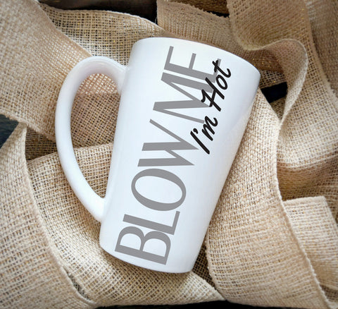 Ceramic coffee mug, Valentines day gift for boyfriend, Blow me I'm hot - lasting-expressions-vinyl