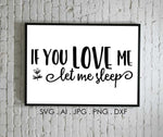 Funny Love Quote File to Print, Let Me Sleep Shirt Design, Stencil Silhouette File, SVG Sayings to Cut, Die-Cut Clipart Wording for Crafts - lasting-expressions-vinyl
