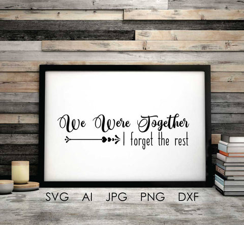 Love Card Printable JPG for Gift, Together Forget Rest, SVG Saying Files, Home Wall Art, Love SVG Saying File, Printable Art Wedding Sign - lasting-expressions-vinyl