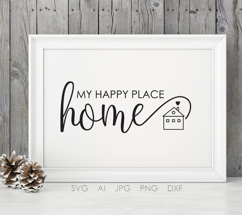 Quote about Home SVG Saying to Print, Happy place Home Sign Quote Typography, SVG Silhouette Stencil, DXF Design Crafts, Housewarming Gift - lasting-expressions-vinyl