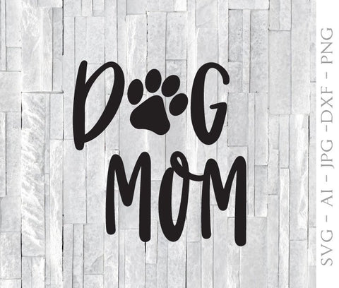 Dog Mom SVG Clipart Quote, SVG Paw Print Vector Clipart Design, Dog Mom Saying to Print Home Decor, DXF Cricut Craft Cut Vinyl Craft Designs - lasting-expressions-vinyl