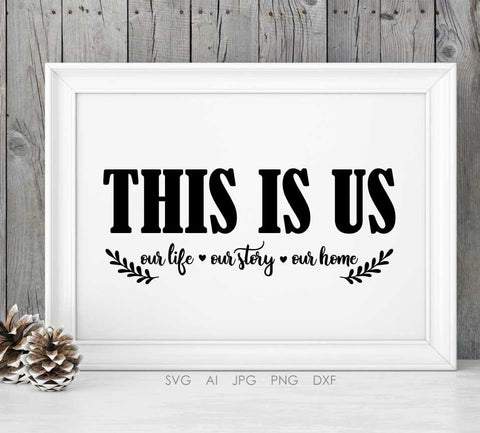 Printable Quote SVG File for Home Decor, This is Us Saying, Typography Art Printable Artwork, Die Cut Silhouette Stencil, DXF File for Craft - lasting-expressions-vinyl