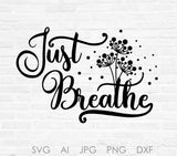 Just Breathe SVG Clipart Quote File, Digitial Artwork Printable Wall Decor, Digital Saying to Print, Silhouette Stencil Vinyl Design Quote - lasting-expressions-vinyl
