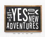 Adventure SVG Quote Craft File, Vinyl DXF Cricut Designs, Say Yes New Adventures, Home Decor Sayings to Print, Motivational Art Printable - lasting-expressions-vinyl
