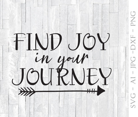 Joy in Journey Quote SVG, Digital Craft Designs, Vector Clipart Quotes, DXF Vinyl Printables, Saying to Print, PNG Craft Sign Stencil Quote - lasting-expressions-vinyl
