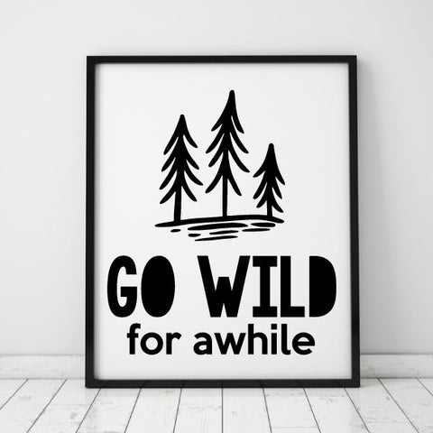 Outdoors Quote for Vinyl Crafts, Cricut Quote for Cricut, Silhouette Vinyl Designs, Go Wild for Awhile, Tree Clipart Vector, Saying to Print - lasting-expressions-vinyl