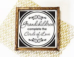 Grandchildren complete the circle of love Rustic Wood Sign - lasting-expressions-vinyl