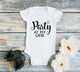 Baby One Piece Party at my crib, Infant Bodysuit Newborn, Cute Baby Outfit, Baby Shower Gift, Custom Shirts, Personalized Gift, funny shirts - lasting-expressions-vinyl