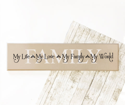 Family Quote Wood Home Decor Sign, Life Family World Saying - lasting-expressions-vinyl