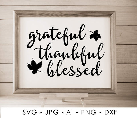 Grateful Thankful Blessed Fall SVG Quote, Fall Saying to Print, DXF Cricut Vinyl Design, PNG Quote Vector Clipart Fall, Thanksgiving Signs - lasting-expressions-vinyl