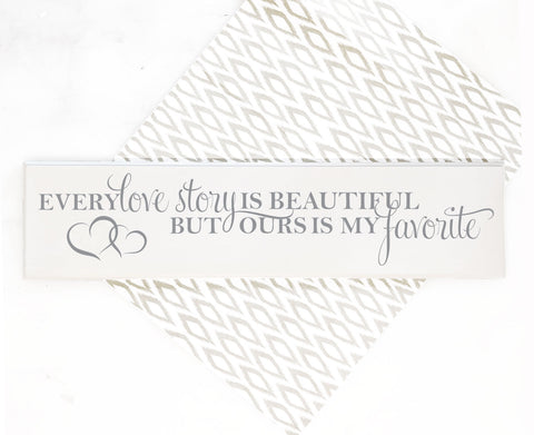 Wood Love Story Quote Sign, love story is beautiful ours is my favorite Saying on Sign - lasting-expressions-vinyl