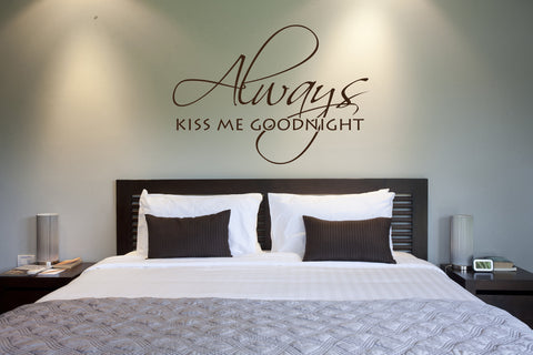 Bedroom Wall Decal Quote Always Kiss Me Goodnight - lasting-expressions-vinyl