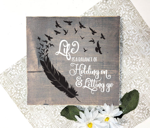 Life Quote Hanging Wood Sign, Motivational Gift for Friend, Life Balance Holding on and Letting Go, Gift after Loss, In Loving Memory Quote - lasting-expressions-vinyl