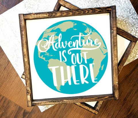 Adventure Quote Wood Sign, Adventure out there Globe Home Decor, Baby Nursery Adventure Decor, Motivational Saying Sign, Rustic Home Decor - lasting-expressions-vinyl