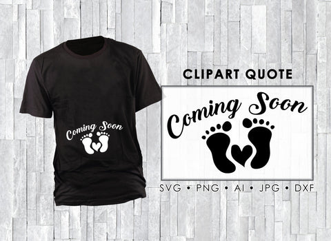 Coming Soon Pregnancy SVG Clipart Design, SVG Vector Quote for Cricut, Silhouette Tshirt Stencil, Baby Saying to Print, DIY Tshirt Design - lasting-expressions-vinyl