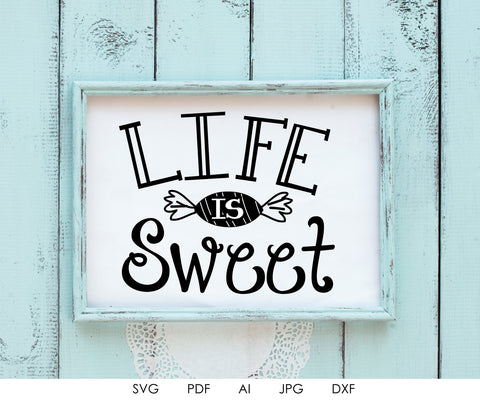 Life is Sweet Digital Print, SVG Craft Quote, Kitchen Home Decor, Kitchen Saying to Print, Cricut Saying Vinyl Crafts, Life is Sweet Sign - lasting-expressions-vinyl