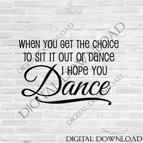 Dance Quote Printable Artwork, SVG Saying for Cricut, Hope You Dance Printable, Dance Quote DXF Silhouette Vinyl Design, Dance Wall Art - lasting-expressions-vinyl