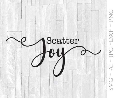 Download SVG Quote Plotter Design, Scatter Joy Saying to Print ...
