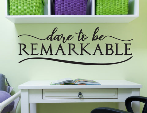 Motivational Quote Wall Stencil, Vinyl Wall Sticker Decal, Dare to be Remarkable Wall Art Sticker, Inspirational Words for Wall Decor Sign - lasting-expressions-vinyl