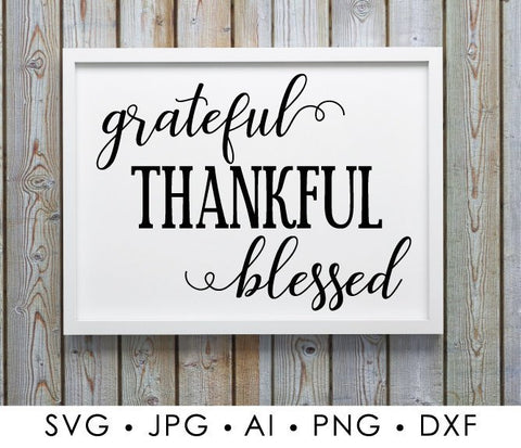 Grateful Thankful Blessed SVG Printable, Fall Clipart Quote Vinyl Crafts, Cricut Stencil, Pumpkin Clipart Saying, Silhouette Cameo Clipart - lasting-expressions-vinyl