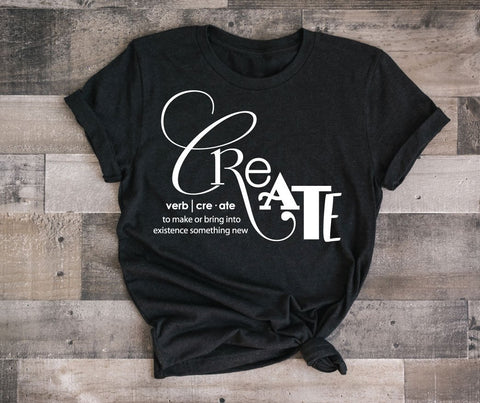 Create Definition Tshirt Quote, Women's Graphic Tee Artist Design, Etsy Seller Birthday Gift for Wife, Handmade Artist Thank You Gift Shirt - lasting-expressions-vinyl