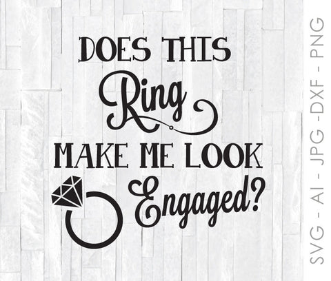 Ring Clipart for Circut, Silhouette Vinyl Craft Design, Ring Make Me Look Engaged Cup Design, Funny Engagement Shirt Design, PNG Printable - lasting-expressions-vinyl