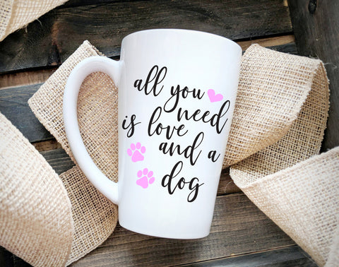 All You Need is Love and A Dog, Dog Saying on Coffee Mug - lasting-expressions-vinyl