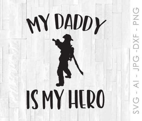 Firefighter SVG Clipart for Cricut, Fireman Vector Design, Dad Hero Quote for Shirt, My Daddy is My Hero, Baby Shirt Design, Cricut Crafts - lasting-expressions-vinyl