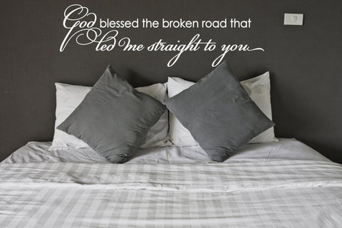 Bedroom Wall Quote Decor, God Bless Broken Road Saying for Wall - lasting-expressions-vinyl