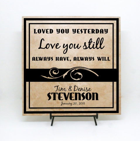 Loved you yesterday love you still always have always will - Custom Wedding Tile, Anniversary Gift, Gift for Friend, Wedding Reception Decor - lasting-expressions-vinyl