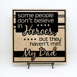 Hero Dad Quote, Don't believe in heroes met my dad, New Father Gift for dad, Wood Home Decor, Father's Day Gift for Grandpa, Baby Shower - lasting-expressions-vinyl