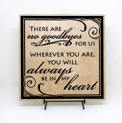 There are no goodbyes always be in my heart Sign- memorial quote sign - lasting-expressions-vinyl