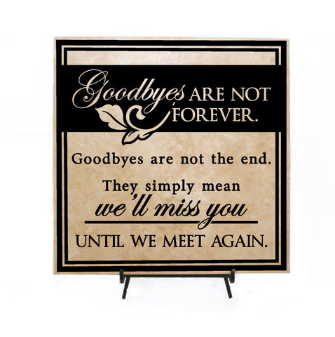 Memorial Sign Goodbyes are not forever, Goodbyes are not the End Sign, In loving memory, Gift after loss, Death Quote, Funeral Memorial Sign - lasting-expressions-vinyl