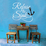 Refuse to Sink Vinyl Wall Words Decal, Nautical Decor - lasting-expressions-vinyl