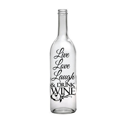 Wine Bottle Centerpiece Table Top Vase, Live Laugh Love Drink Wine - lasting-expressions-vinyl