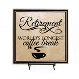 Retirement Quote Sign - world's longest coffee break, Thank you Gift Friend, Retiring gift for co-worker, Gift for Boss, Work Office Decor - lasting-expressions-vinyl