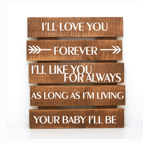 Pallet Sign with love quote, Gift New Mom, Wood Baby Nursery Decor, Valentines Day gift, Love you forever quote, Rustic Shabby Home Decor - lasting-expressions-vinyl
