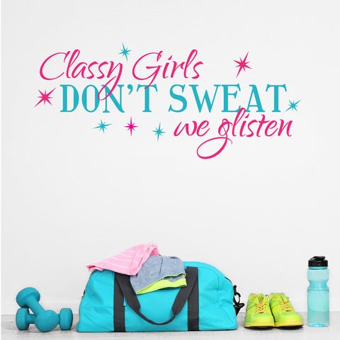 Inspirational Workout Quote Wall Words Vinyl Decal Sign, Classy girls don't sweat Saying Sticker, Motivational Workout Poster for Home Gym - lasting-expressions-vinyl