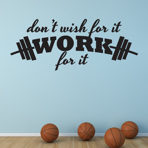 Inspirational Quote, Don't wish for it work for it - Sports Vinyl Wall Decal, Sports Theme Decor, Inspirational Quote, Gym Locker Room Sign - lasting-expressions-vinyl