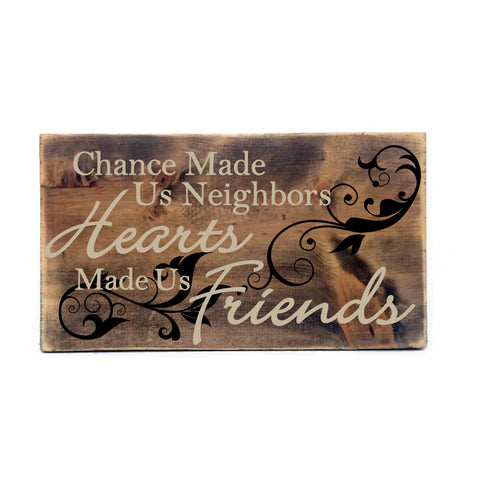Hearts Made Us Friends - Neighbor Quote Sign - lasting-expressions-vinyl