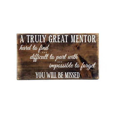 Mentor Quote Sign, Truly great mentor, you will be missed Wood Sign, Rustic Decor, Friend Quote, Thank you gift Co-worker, Teacher, Coach - lasting-expressions-vinyl